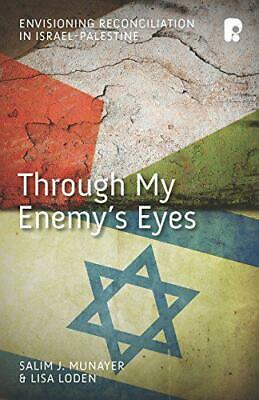 Through My Enemys Eyes by Salim Munayer & Lisa Loden, NEW Book, FREE & FAST Deli