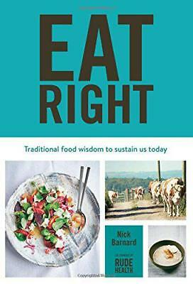 Eat Right: Traditional food wisdom to sustain us today by Nick Barnard, NEW Book