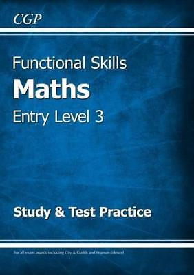 Functional Skills Maths Entry Level 3 - Study & Test Practice by CGP Books, NEW