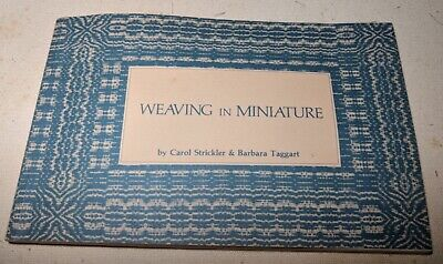 Weaving in Miniature book Carol Strickler Barbara Taggart 1980