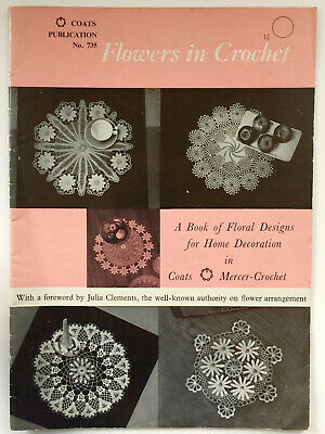 Vintage Crochet Booklet: Coats Flowers in Crochet - 8 floral designs.