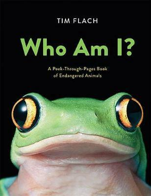 Who Am I?: a Peek-through-pages Book of Endangered Animals by Tim Flach Hardcove