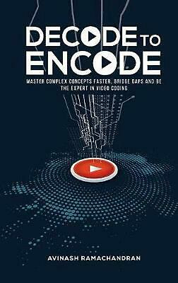 Decode to Encode: Master Complex Concepts Faster, Bridge Gaps and Be the Expert
