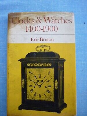 Old Clocks & Watches 1400-1900 Book. Eric Bruton.