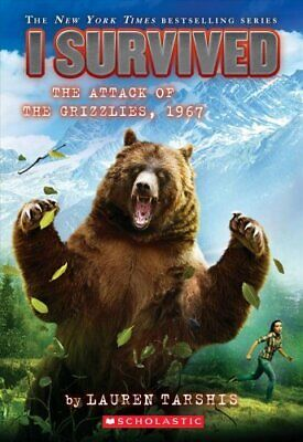 I Survived the Attack of the Grizzlies, 1967 by Lauren Tarshis 9780545919821