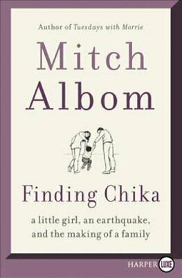 Finding Chika A Little Girl, an Earthquake, and the Making of a... 9780062965486