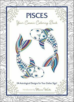 Pisces: Your Cosmic Coloring Book 24 Astrological Designs for Y... 9781507211991
