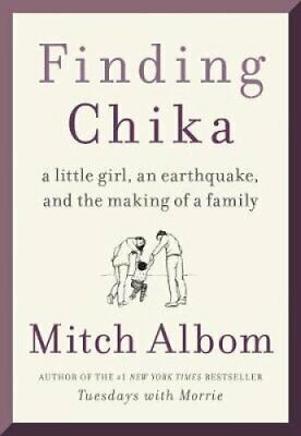 Finding Chika A Little Girl, an Earthquake, and the Making of a... 9780062952394