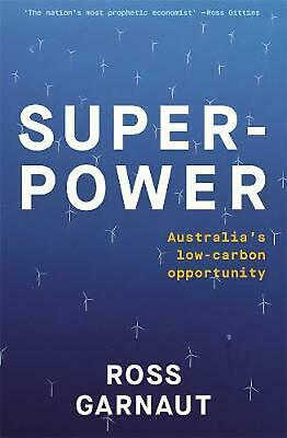 Superpower: Australia's Low-Carbon Opportunity by Ross Garnaut Paperback Book Fr