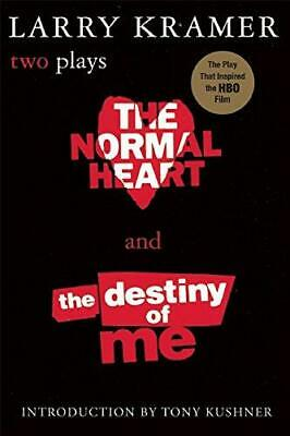 The Normal Heart and the Destiny of ME: Two Plays, Kramer, Larry,Kramer, Larry,