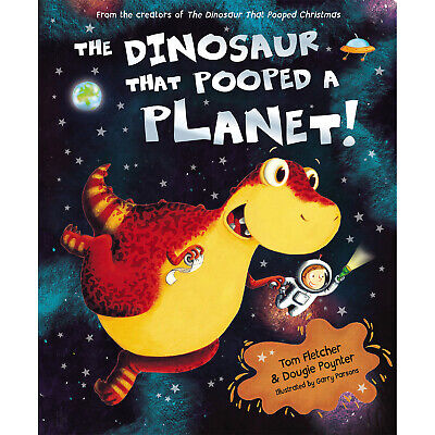 The Dinosaur That Pooped A Planet Tom Fletcher Dougie Poynter Paperback Kid Book
