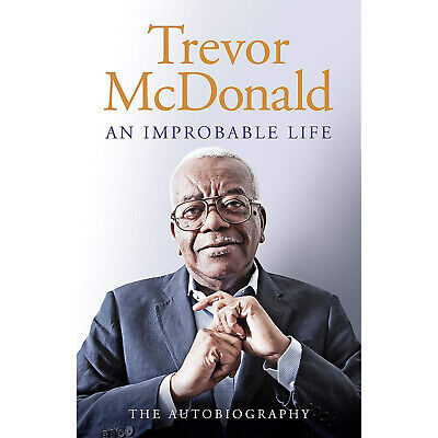 An Improbable Life The Autobiography Hardcover By Trevor McDonald Book 2019 NEW