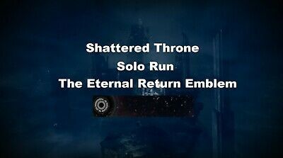 Destiny 2 Shattered Throne Dungeon / Solo for The Eternal Return Emblem PC/PS4