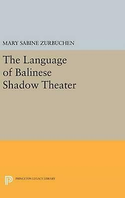 The Language of Balinese Shadow Theater by Mary Sabine Zurbuchen (English) Hardc
