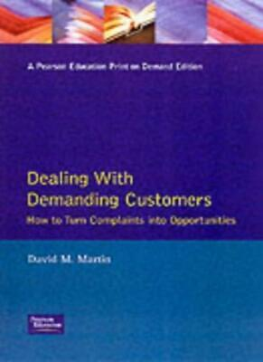 Dealing with Demanding Customers: How to Turn Complaints into Opportunities (I,