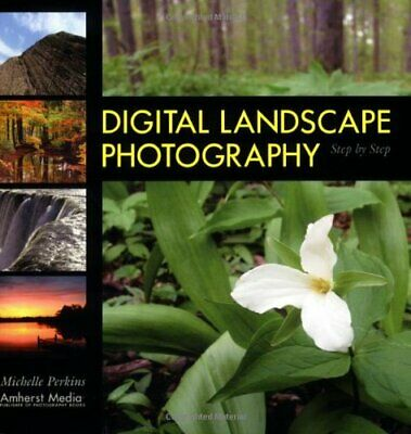 DIGITAL LANDSCAPE PHOTOGRAPHY : Step by Step,Michelle Perkins