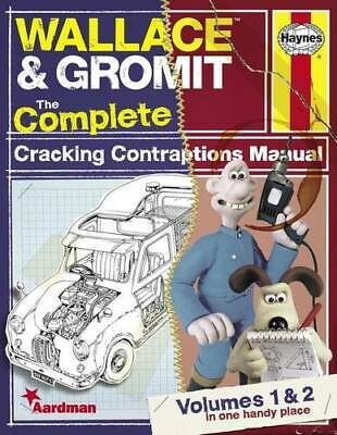 Wallace & Gromit:The Complete Cracking Contraptions Manual: Volumes 1 & 2 (Hayne
