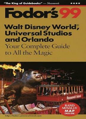 Walt Disney World, Universal Studios and Orlando 1999: Your Complete Guide to ,