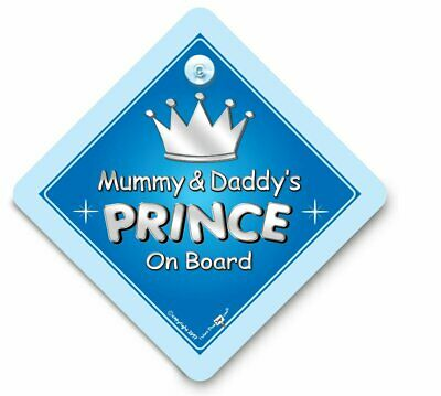 Mummy And Daddy PRINCE On Board Car Sign, Baby On Board Sign, Suction Cup Sign