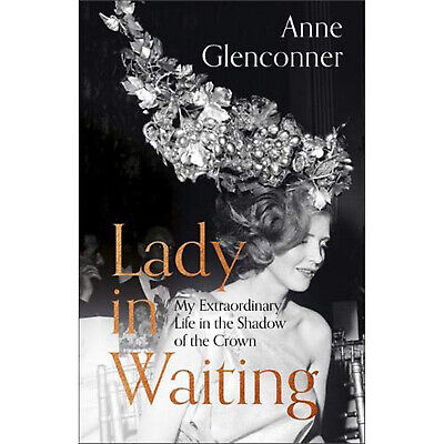 Lady in Waiting My Extraordinary Life in the Shadow of the Crown MemoirHardcover