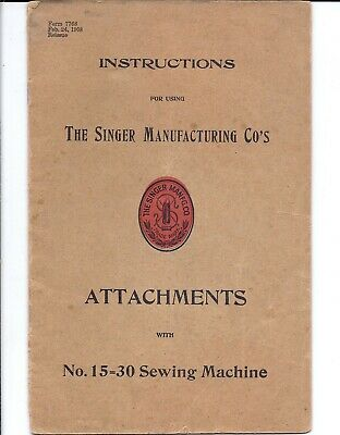 Original Antique 1908 Singer Model 15 Sewing Machine Attachment Manual - 15-30