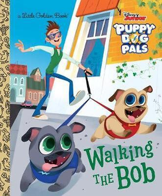 Walking the Bob (Disney Junior Puppy Dog Pals) by Victoria Saxon (English) Hardc