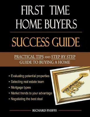 First-time Home Buyers: Success Guide by Richard Phipps (English) Paperback Book