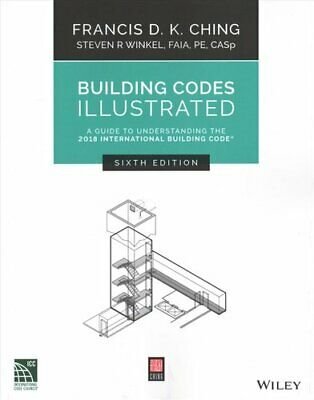 Building Codes Illustrated A Guide to Understanding the 2018 In... 9781119480358