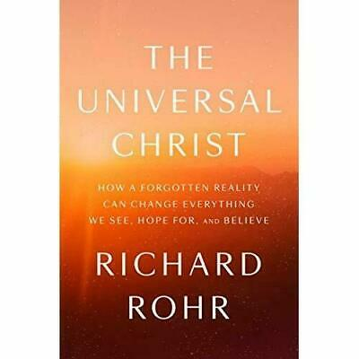 The Universal Christ: How a Forgotten Reality Can Chang - Hardback  (L2)
