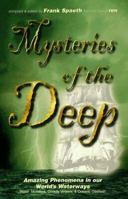 Mysteries of the Deep: Amazing Phenomena in our World's Waterways, Spaeth, Frank