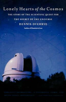 Lonely Hearts of the Cosmos: The Story of the Scientific Quest for the Secret of