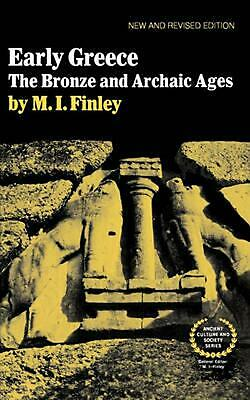 Early Greece: The Bronze and Archaic Ages by Moses I. Finley (English) Paperback