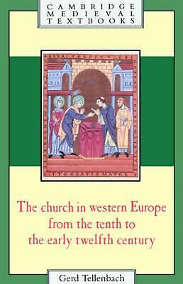 The Church in Western Europe from the Tenth to the Early Twelfth Century by Gerd