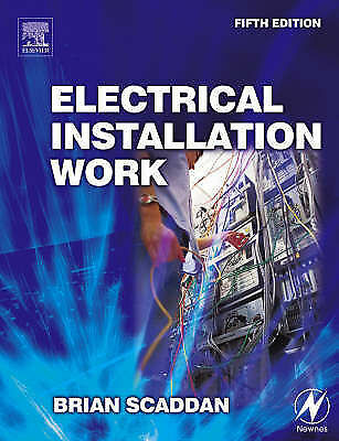 Electrical Installation Work by Scaddan IEng; MIIE (elec), Brian, Paperback Used