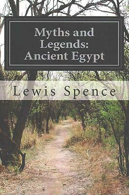 Myths and Legends: Ancient Egypt by Lewis Spence (English) Paperback Book Free S