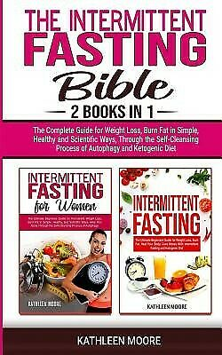 The Intermittent Fasting Bible 2 Books in 1 - Complete Guide by Moore Kathleen