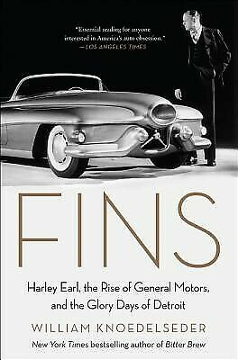 Fins: Harley Earl, the Rise of General Motors, and the Glory Days 9780062289087