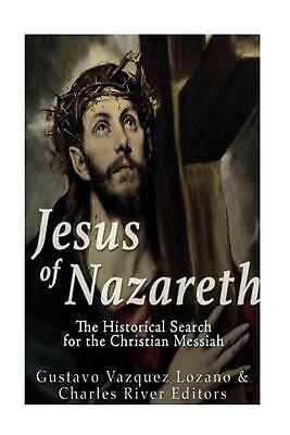 Jesus of Nazareth: The Historical Search for the Christian Messiah by Gustavo Va