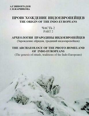 The Archeology of the Proto-Homeland of the Indo-Europeans: The Genesis of Ritua