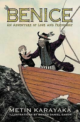 Benice: An Adventure of Love and Friendship by Metin Karayaka (English) Paperbac