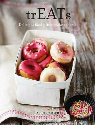 TrEATs: Delicious food gifts to make at home, April Carter, Good Condition Book,