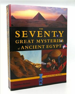 Bill Manley THE SEVENTY GREAT MYSTERIES OF ANCIENT EGYPT 1st Edition 1st Printin