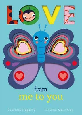 Love from Me to You by Hegarty, Patricia, NEW Book, FREE & FAST Delivery, (Board