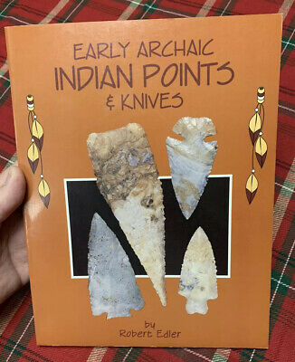 Early Archaic Indian Points & Knives by Robert Edler