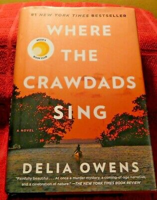 WHERE THE CRAWDADS SING by Delia Owens - 2018 - Hardcover - Dust Jacket