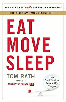 Eat Move Sleep: How Small Choices Lead to Big Changes, Rath 9781939714008 New..