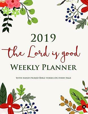 2019 The Lord Is Good Weekly Planner with Hand-picked Bible Verses on Every Pa,