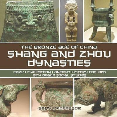 Shang and Zhou Dynasties: The Bronze Age of China - Early Civilization Ancient H