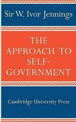 The Approach to Self-Government by Ivor Jennings (English) Paperback Book Free S