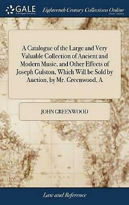 Catalogue of the Large and Very Valuable Collection of Ancient and Modern Music,